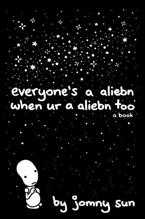 [One shot] Everyone's a Aliebn When Ur a Aliebn Too - Jomny Sun - Hardcover