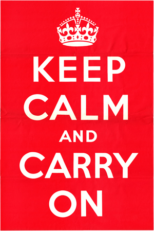 1939, Keep Calm & Carry on, re-popularized in 2000