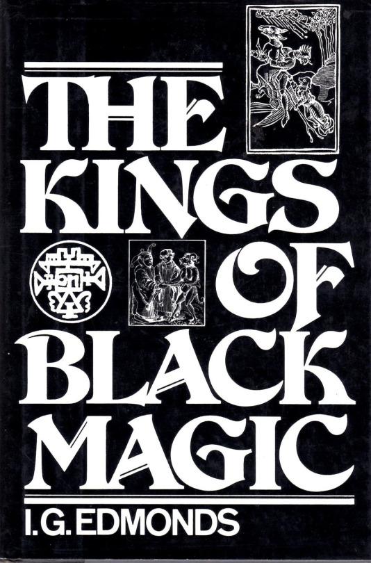 The Kings of Black Magic, I.G. Edmonds